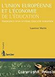L'Union européenne et l'économie de l'éducation : émergence d'un système éducatif européen