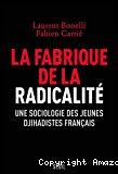 La fabrique de la radicalité.