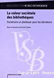 La valeur sociétale des bibliothèques : construire un plaidoyer pour les décideurs