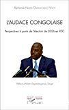 L'audace congolaise : perspectives à partir de l'élection de 2006 en RDC