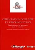 Orientation scolaire et discrimination. Volume 1 : De l'(in)égalité de traitement selon l'origine