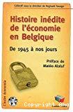 Histoire inédite de l'économie en Belgique : de 1945 à nos jours