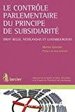 Le contrôle parlementaire du principe de subsidiarité : droit belge, néerlandais et luxembourgeois