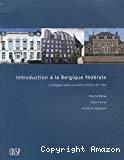 Introduction à la Belgique fédérale : la Belgique après la sixième réforme de l'Etat