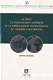 Le droit à l'enseignement supérieur et à la libéralisation internationale du commerce des services