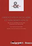 Orientation scolaire et discrimination. Volume 2 : Quand les différences de sexe masquent les inégalités
