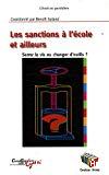 Les sanctions à l'école et ailleurs : serrer la vis ou changer d'outils ?