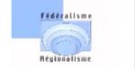 Fédéralisme - Régionalisme