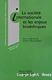 La société internationale et les enjeux bioéthiques : colloque des 3 et 4 décembre 2004