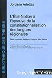 L'Etat-nation à l'épreuve de la constitutionnalisation des langues régionales : étude comparée