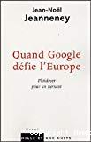 Quand Google défie l'Europe : plaidoyer pour un sursaut.