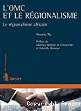 L'OMC et le régionalisme : le régionalisme africain