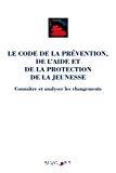 Le Code de la prévention, de l'aide et de la protection de la jeunesse.