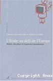 L'Ecole au défi de l'Europe : médias, éducation et citoyenneté postnationale