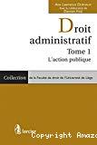 Droit administratif. Volume 1 : L'action publique