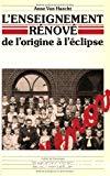 L'Enseignement rénové de l'origine à l'éclipse