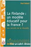La Finlande, un modèle éducatif pour la France ? : les secrets de la réussite