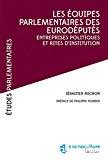 Les équipes parlementaires des eurodéputés : entreprises politiques et rites d'institution