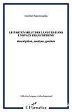 Le partenariat des langues dans l'espace francophone : description, analyse, gestion