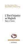 L'État d'injustice au Maghreb : Maroc et Tunisie