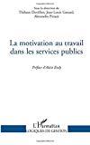 La Motivation au travail dans les services publics.