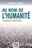 Au nom de l'humanité : l'audace mondiale