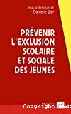 Prévenir l'exclusion scolaire et sociale des jeunes : une approche franco-britannique.