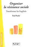 Organiser la résistance sociale : transformer les fragilités