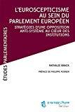 L'euroscepticisme au sein du Parlement européen : stratégies d'une opposition anti-système au coeur des institutions