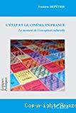 L'Etat et le cinéma en France : le moment de l'exception culturelle