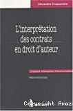 L'interprétation des contrats en droit d'auteur