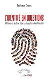L'identité en questions : réflexions autour d'un concept multiréférenciel