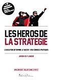 Les héros de la stratégie : l'exécution détermine le succès