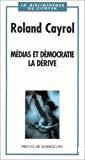 Médias et démocratie : la dérive.