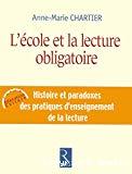 L'école et la lecture obligatoire. Histoire et paradoxes des pratiques d'enseignement de la lecture