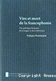 Vies et mort de la francophonie : une politique française de la langue et de la littérature