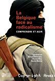 La Belgique face au radicalisme : comprendre et agir