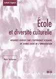 Ecole et diversité culturelle : regards croisés sur l'expérience scolaire de jeunes issus de l'immigration.