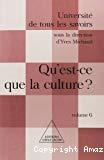Université de tous les savoirs : volume 6 : Qu'est-ce que la culture ?