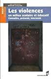 Les violences en milieu scolaire et éducatif : connaître, prévenir, intervenir.