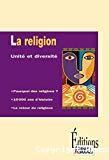 La religion, unité et diversité