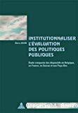 Institutionnaliser l'évaluation des politiques publiques : étude comparée des dispositifs institutionnels en Belgique, en France, en Suisse et aux Pays-Bas