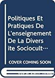 Politiques et pratiques de l'enseignement de la diversité socioculturelle : rapport de l'enquête sur la formation initiale des enseignants à la diversité socioculturelle : rapport d'enquête