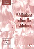 Médiations interculturelles et institutions