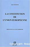 La Constitution de l'Union européenne.