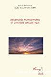 Universités francophones et diversité linguistique : actes du colloque international sur le thème Universités francophones et diversité linguistique (Université de Yaoundé 1, 27-29 juin 2008)