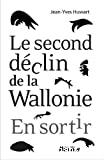 Le second déclin de la Wallonie : en sortir