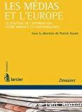 Les médias et l'Europe : le contenu de l'information, entre errance et uniformisation