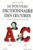 Le Nouveau dictionnaire des oeuvres de tous les temps et de tous les pays : I - Tome 1 : Aa-Co.