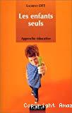 Les Enfants seuls : approche éducative